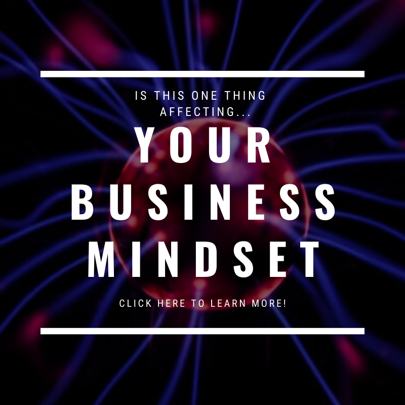 This ONE thing might be affecting your business mindset…